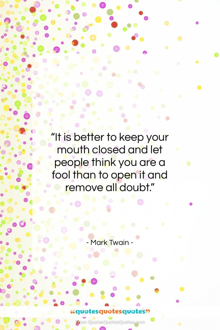 """Mark Twain quote: """"It is better to keep your mouth…""""- at QuotesQuotesQuotes.com"""