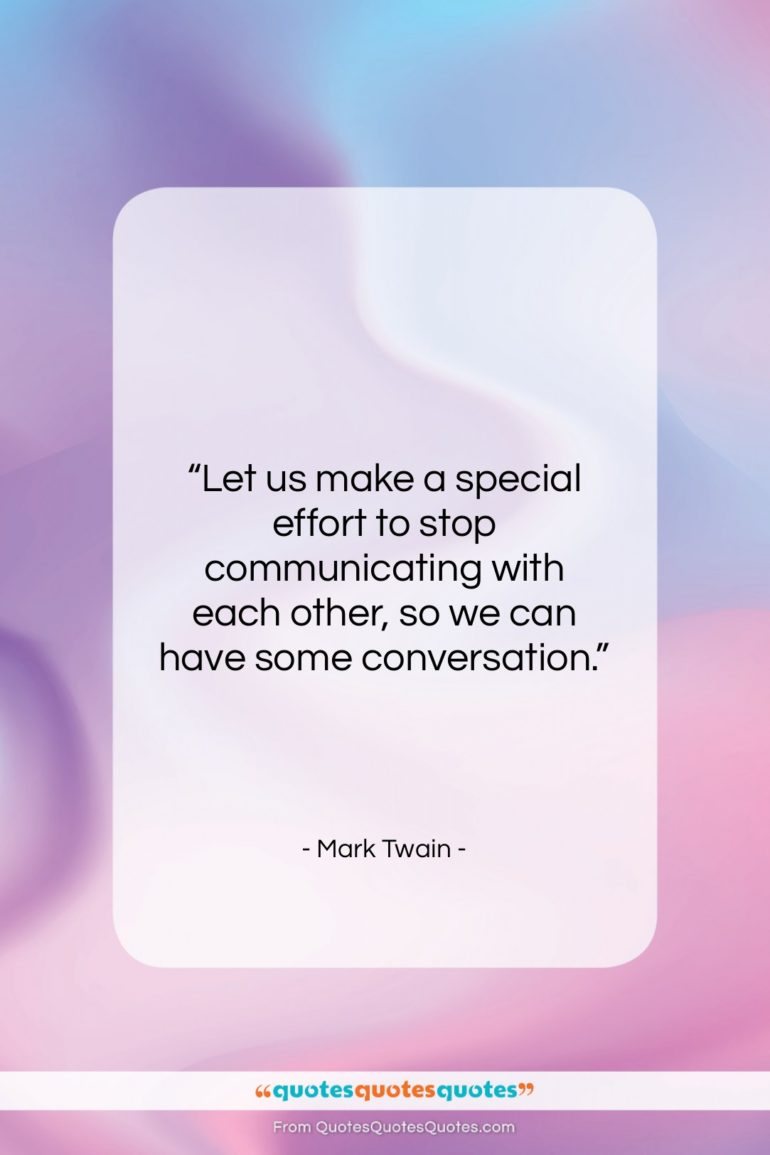 """Mark Twain quote: """"Let us make a special effort to…""""- at QuotesQuotesQuotes.com"""
