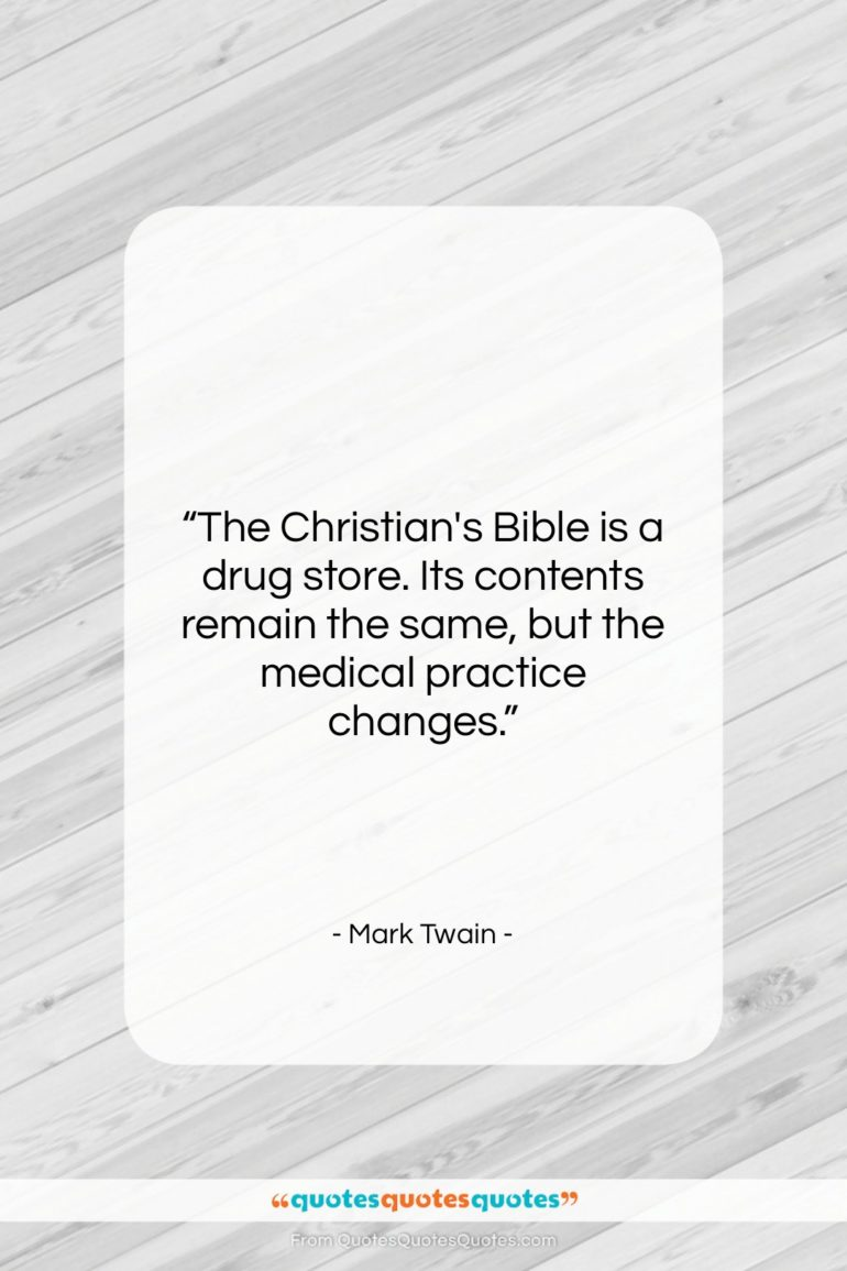 """Mark Twain quote: """"The Christian's Bible is a drug store….""""- at QuotesQuotesQuotes.com"""