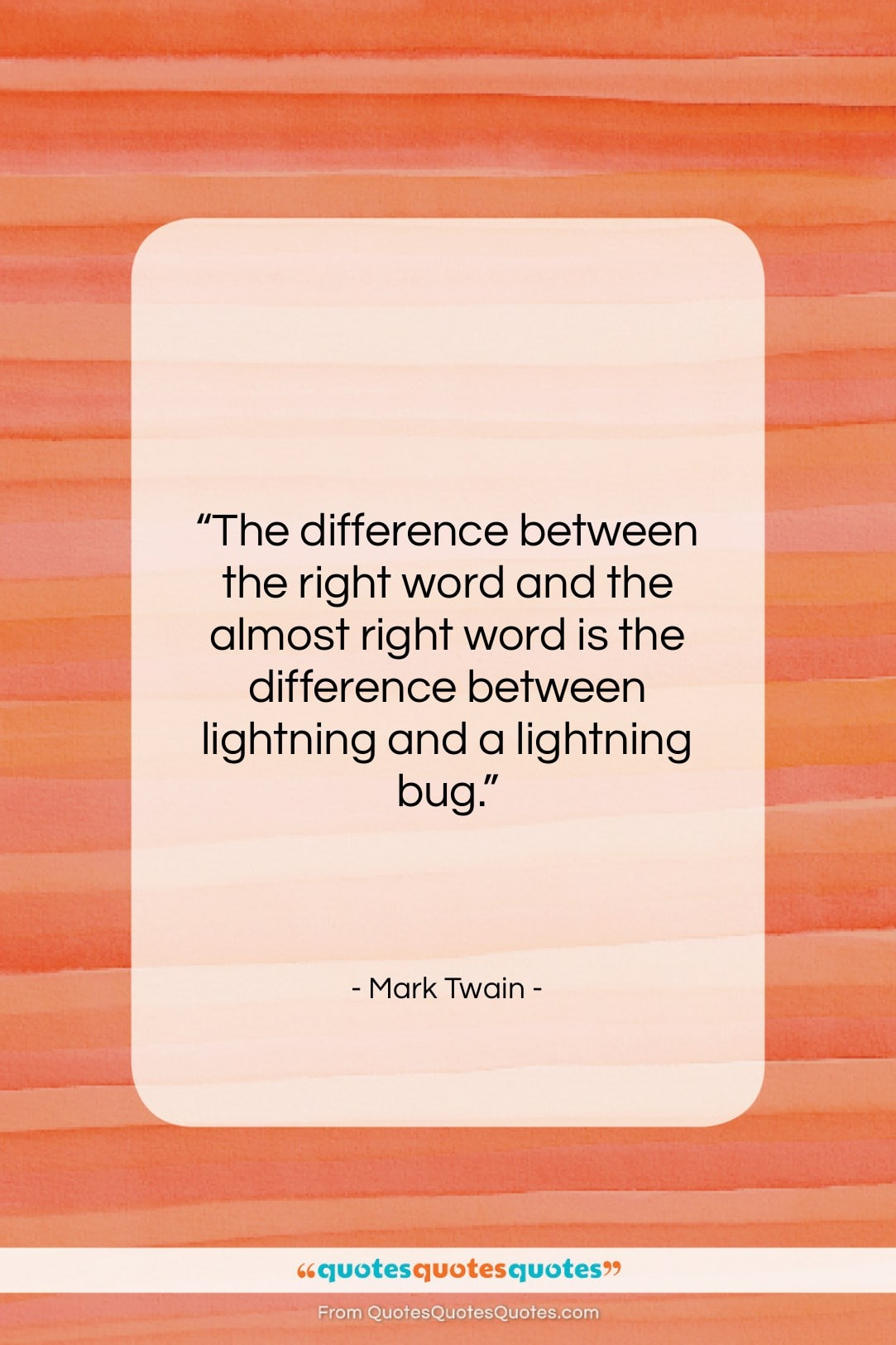 """Mark Twain quote: """"The difference between the right word and…""""- at QuotesQuotesQuotes.com"""