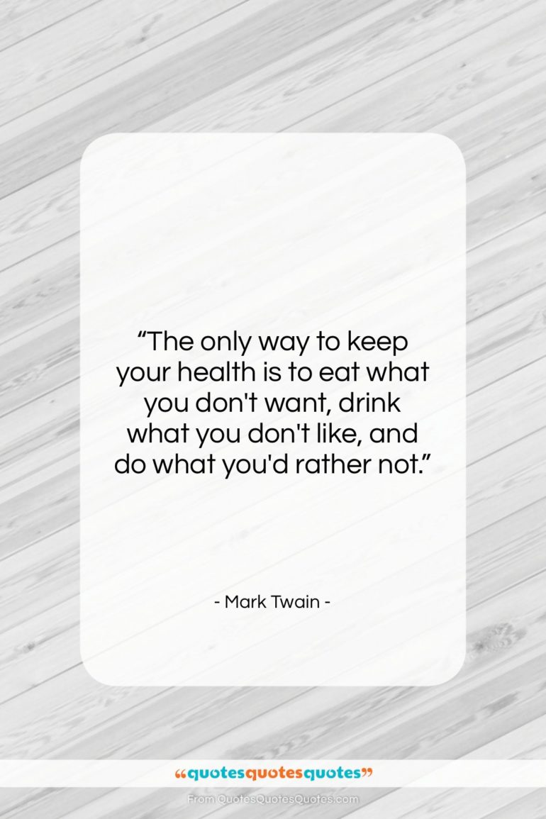 """Mark Twain quote: """"The only way to keep your health…""""- at QuotesQuotesQuotes.com"""