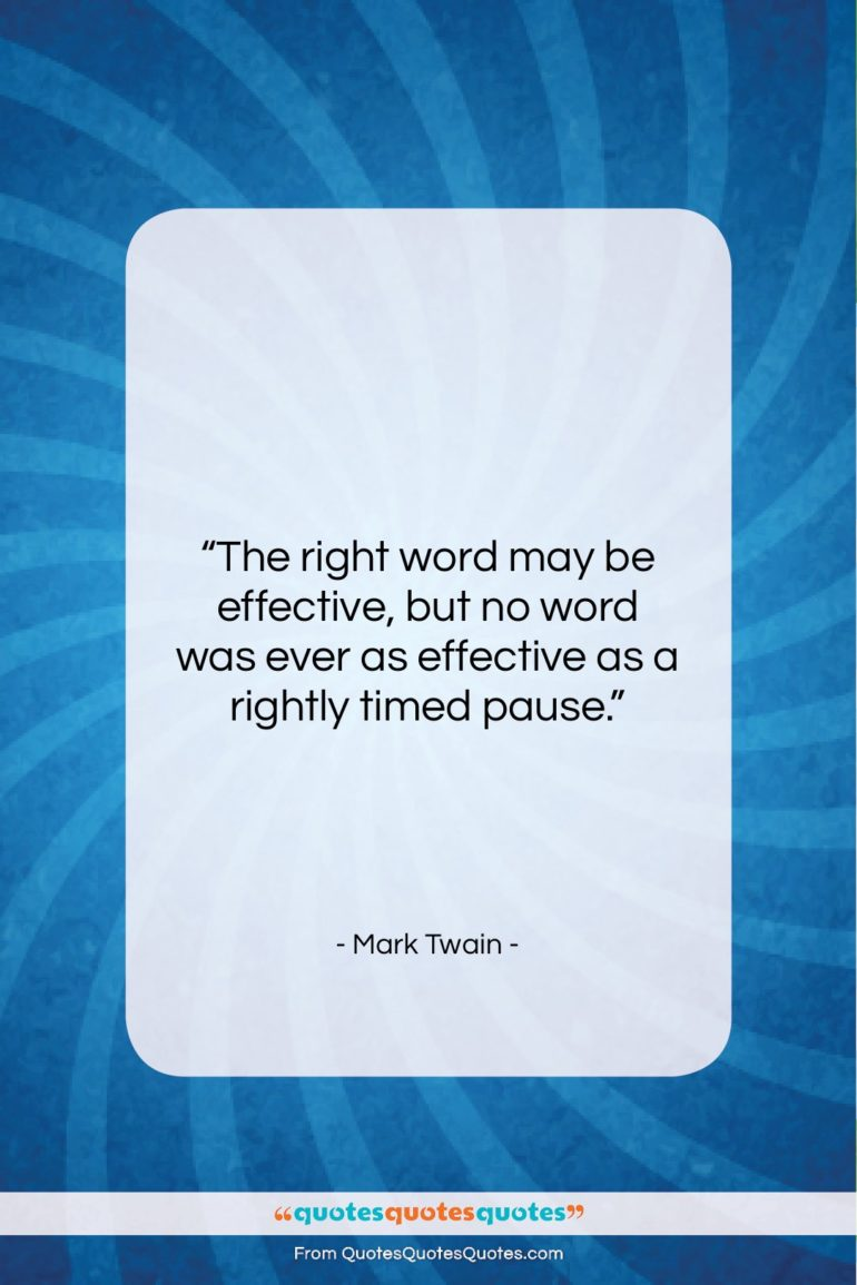 """Mark Twain quote: """"The right word may be effective, but…""""- at QuotesQuotesQuotes.com"""