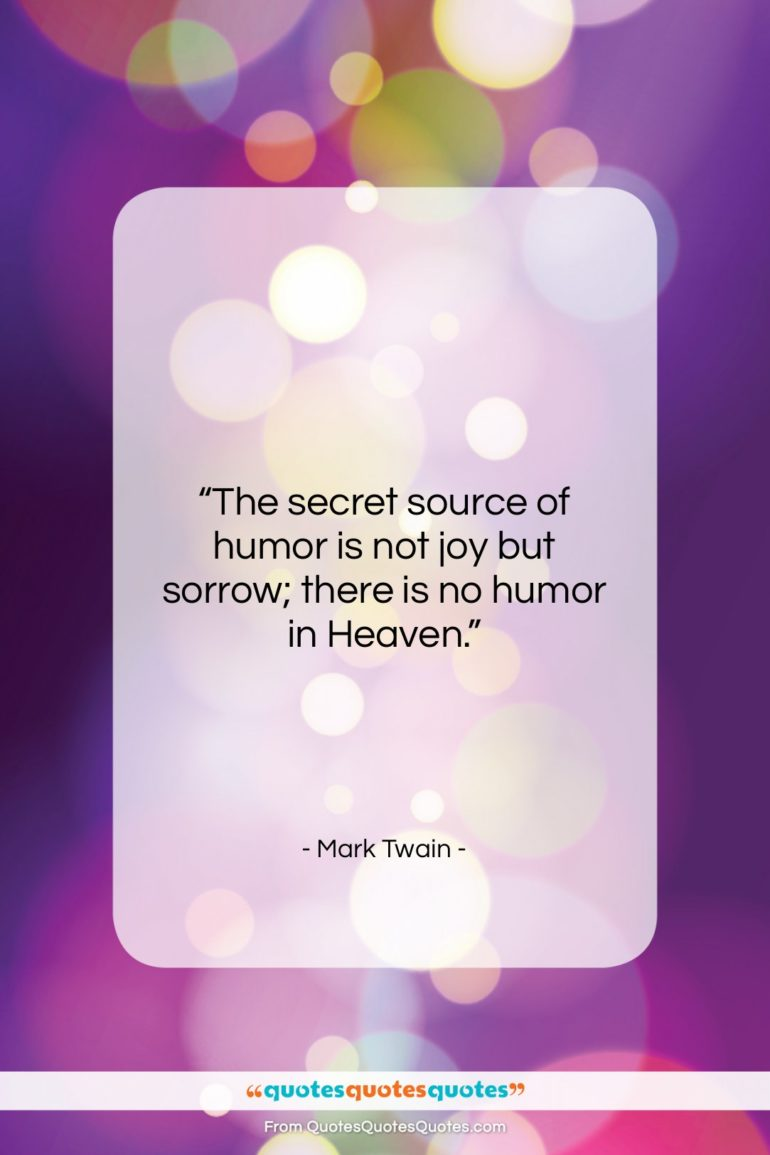 """Mark Twain quote: """"The secret source of humor is not…""""- at QuotesQuotesQuotes.com"""