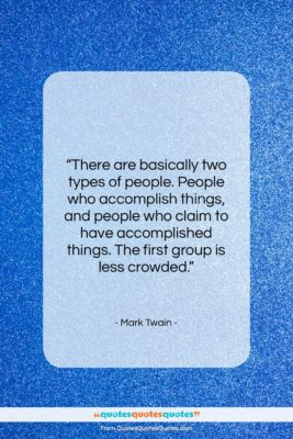 """Mark Twain quote: """"There are basically two types of people….""""- at QuotesQuotesQuotes.com"""