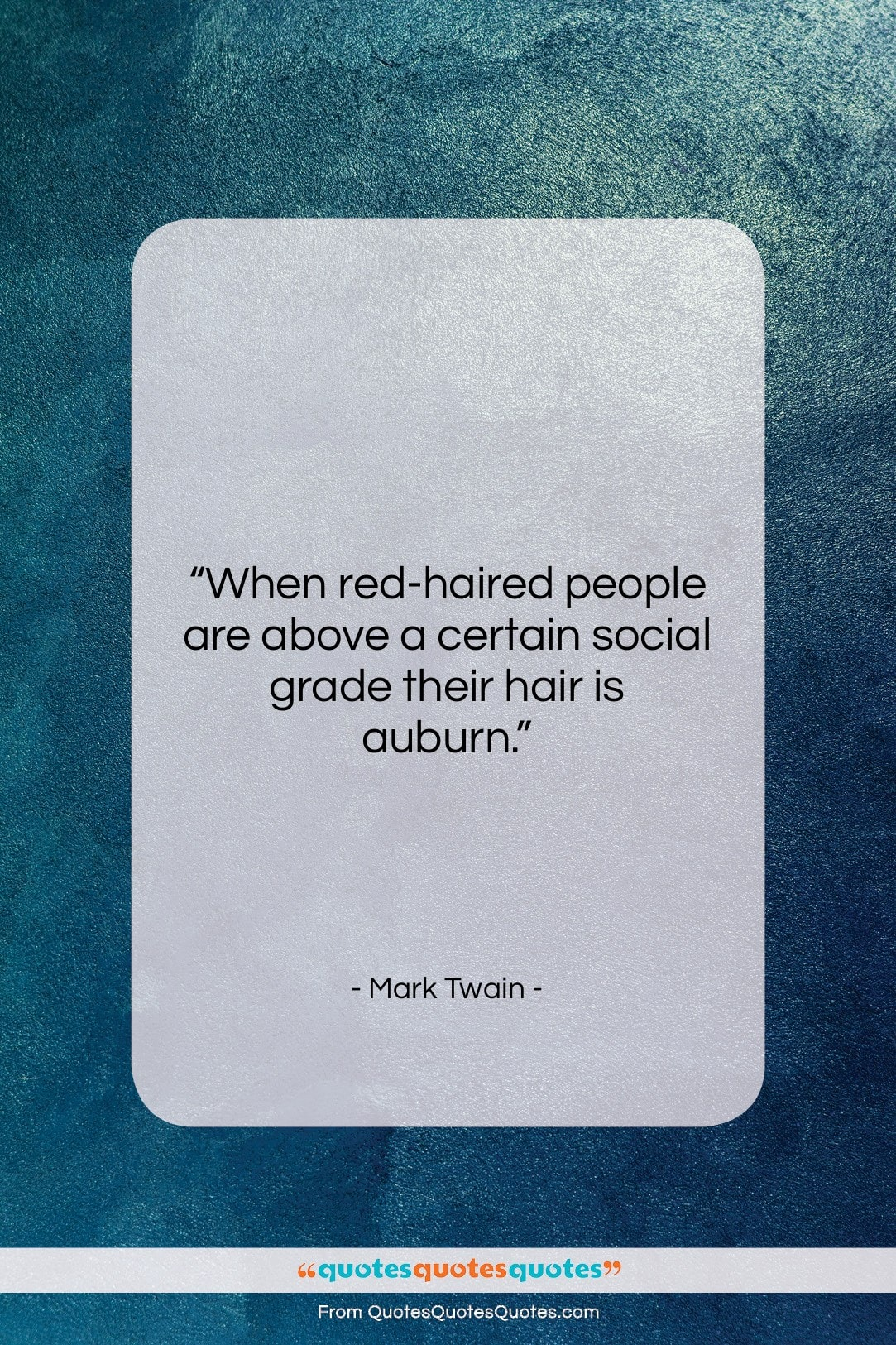 """Mark Twain quote: """"When red-haired people are above a certain…""""- at QuotesQuotesQuotes.com"""