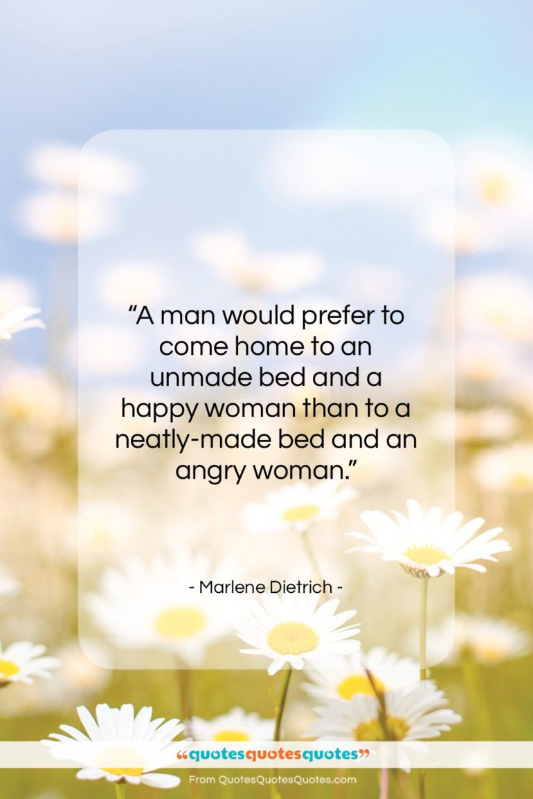 """Marlene Dietrich quote: """"A man would prefer to come home…""""- at QuotesQuotesQuotes.com"""