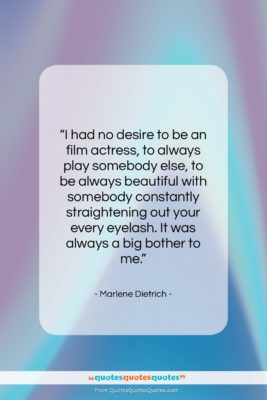 """Marlene Dietrich quote: """"I had no desire to be an…""""- at QuotesQuotesQuotes.com"""