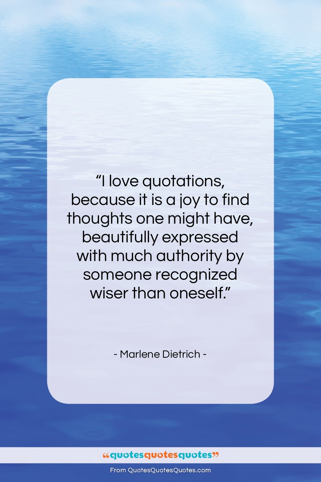 """Marlene Dietrich quote: """"I love quotations because it is a…""""- at QuotesQuotesQuotes.com"""