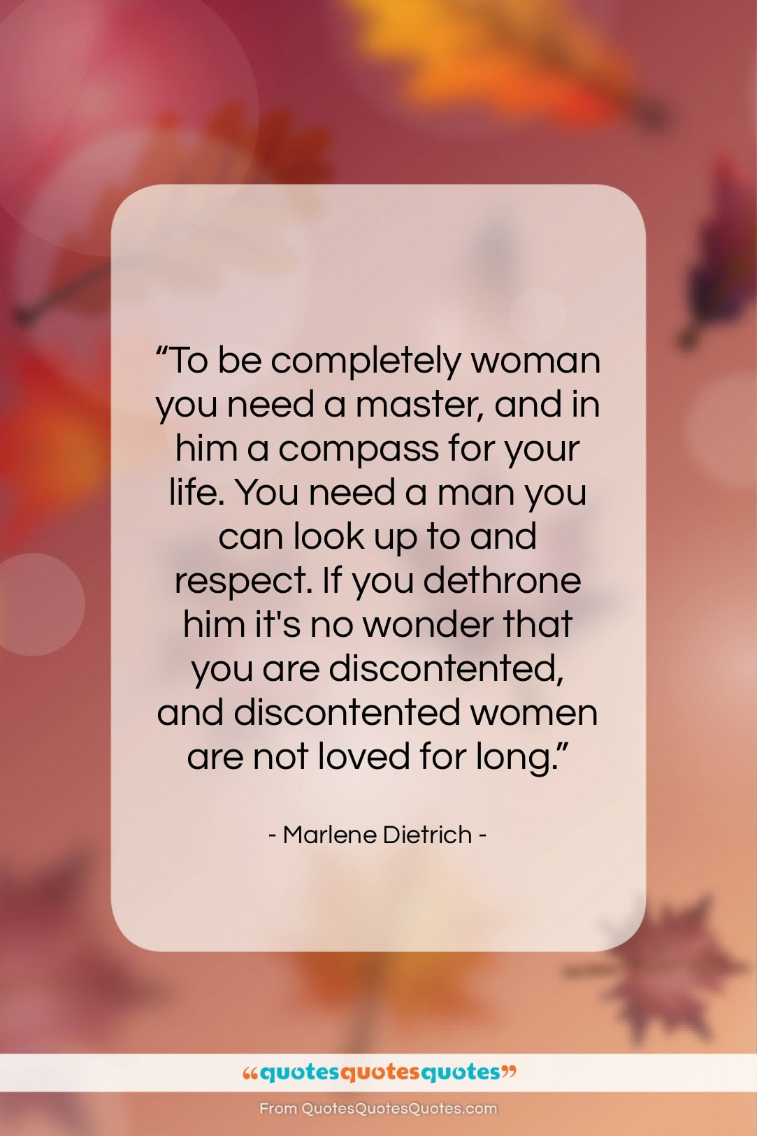 """Marlene Dietrich quote: """"To be completely woman you need a…""""- at QuotesQuotesQuotes.com"""