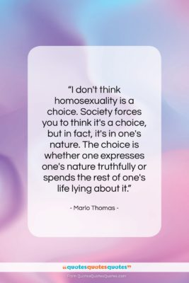 """Marlo Thomas quote: """"I don't think homosexuality is a choice….""""- at QuotesQuotesQuotes.com"""
