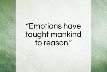 "Marquis De Vauvenargues quote: ""Emotions have taught mankind to reason….""- at QuotesQuotesQuotes.com"
