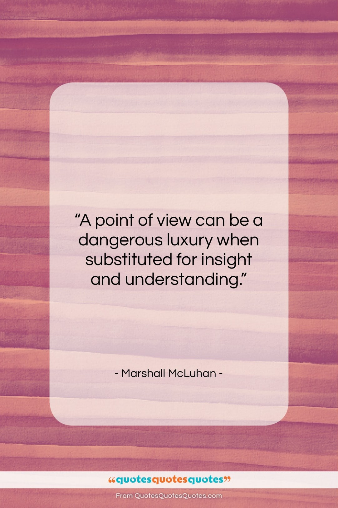 "Marshall McLuhan quote: ""A point of view can be a…""- at QuotesQuotesQuotes.com"