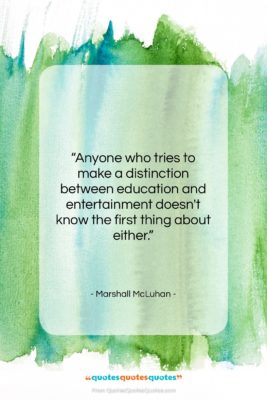 """Marshall McLuhan quote: """"Anyone who tries to make a distinction…""""- at QuotesQuotesQuotes.com"""