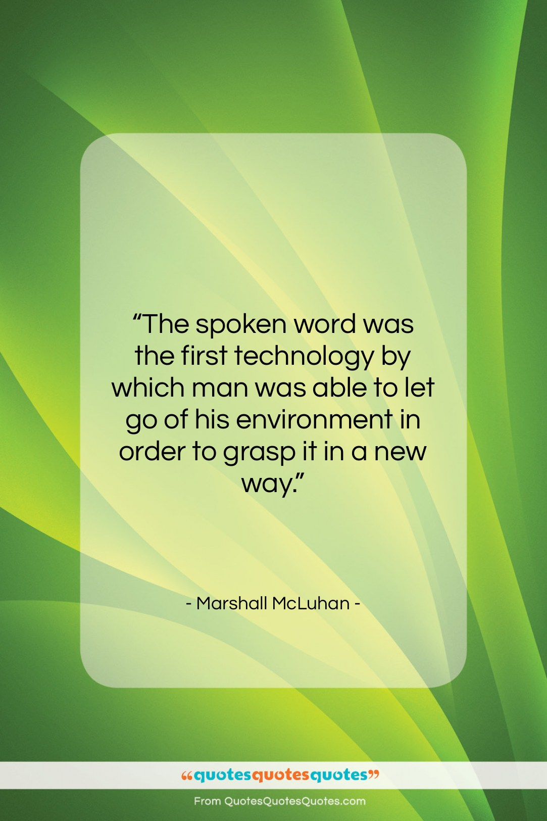 """Marshall McLuhan quote: """"The spoken word was the first technology…""""- at QuotesQuotesQuotes.com"""