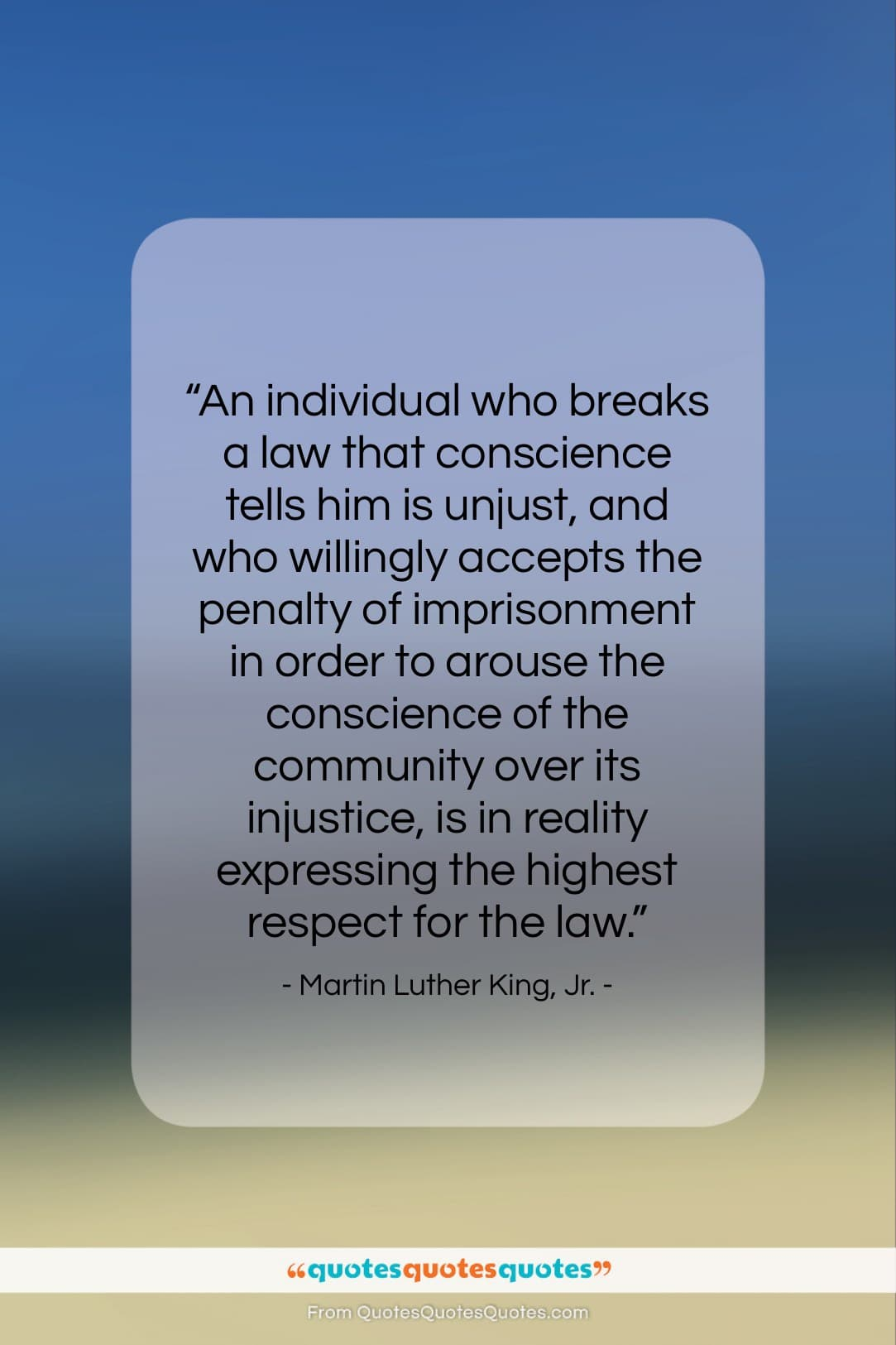 """Martin Luther King, Jr. quote: """"An individual who breaks a law that…""""- at QuotesQuotesQuotes.com"""