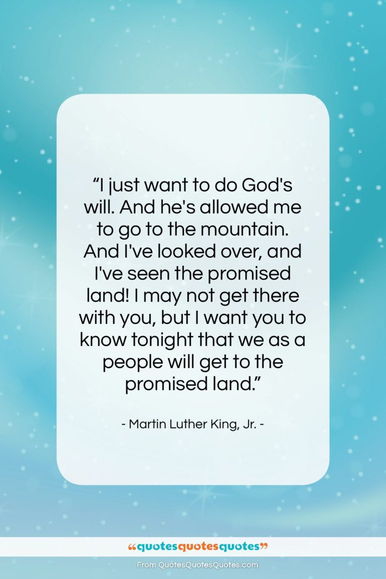 """Martin Luther King, Jr. quote: """"I just want to do God's will….""""- at QuotesQuotesQuotes.com"""