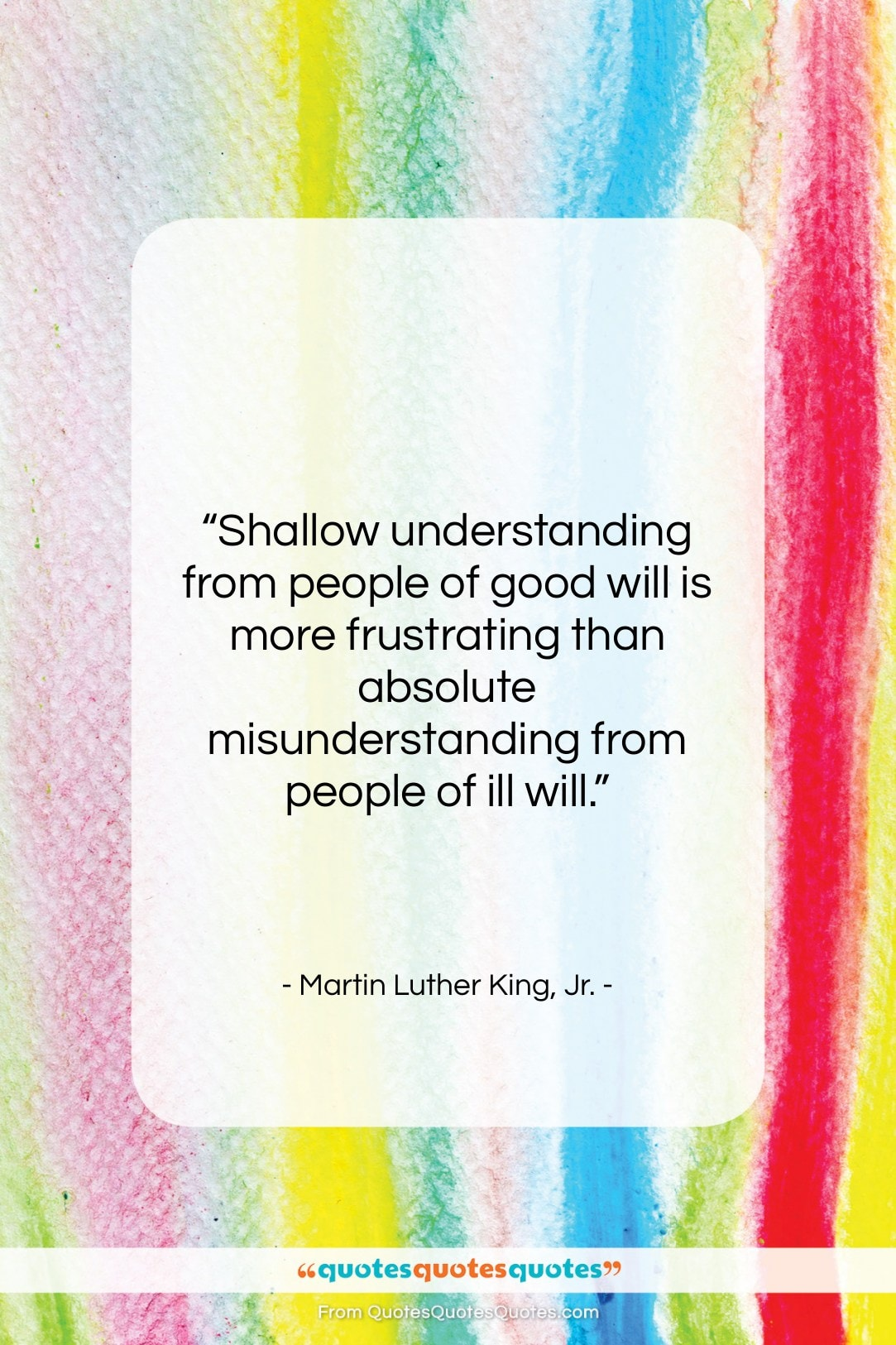 """Martin Luther King, Jr. quote: """"Shallow understanding from people of good will…""""- at QuotesQuotesQuotes.com"""