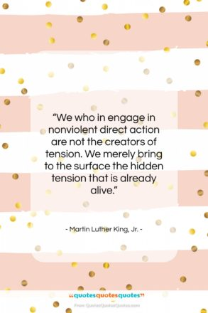 "Martin Luther King, Jr. quote: ""We who in engage in nonviolent direct…""- at QuotesQuotesQuotes.com"