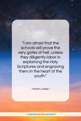 """Martin Luther quote: """"I am afraid that the schools will…""""- at QuotesQuotesQuotes.com"""