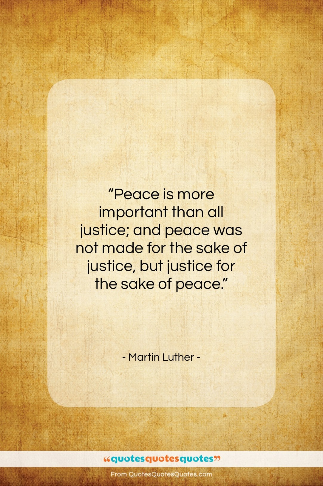 """Martin Luther quote: """"Peace is more important than all justice;…""""- at QuotesQuotesQuotes.com"""