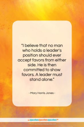 """Mary Harris Jones quote: """"I believe that no man who holds…""""- at QuotesQuotesQuotes.com"""