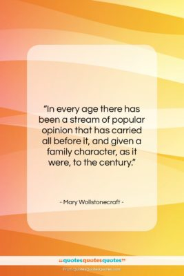 """Mary Wollstonecraft quote: """"In every age there has been a…""""- at QuotesQuotesQuotes.com"""