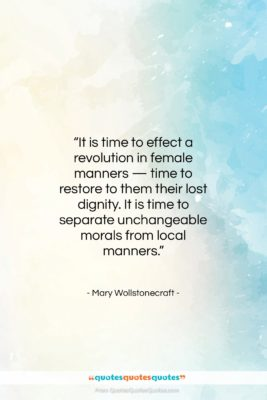 """Mary Wollstonecraft quote: """"It is time to effect a revolution…""""- at QuotesQuotesQuotes.com"""