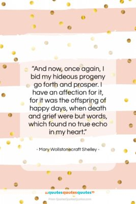 """Mary Wollstonecraft Shelley quote: """"And now, once again, I bid my…""""- at QuotesQuotesQuotes.com"""
