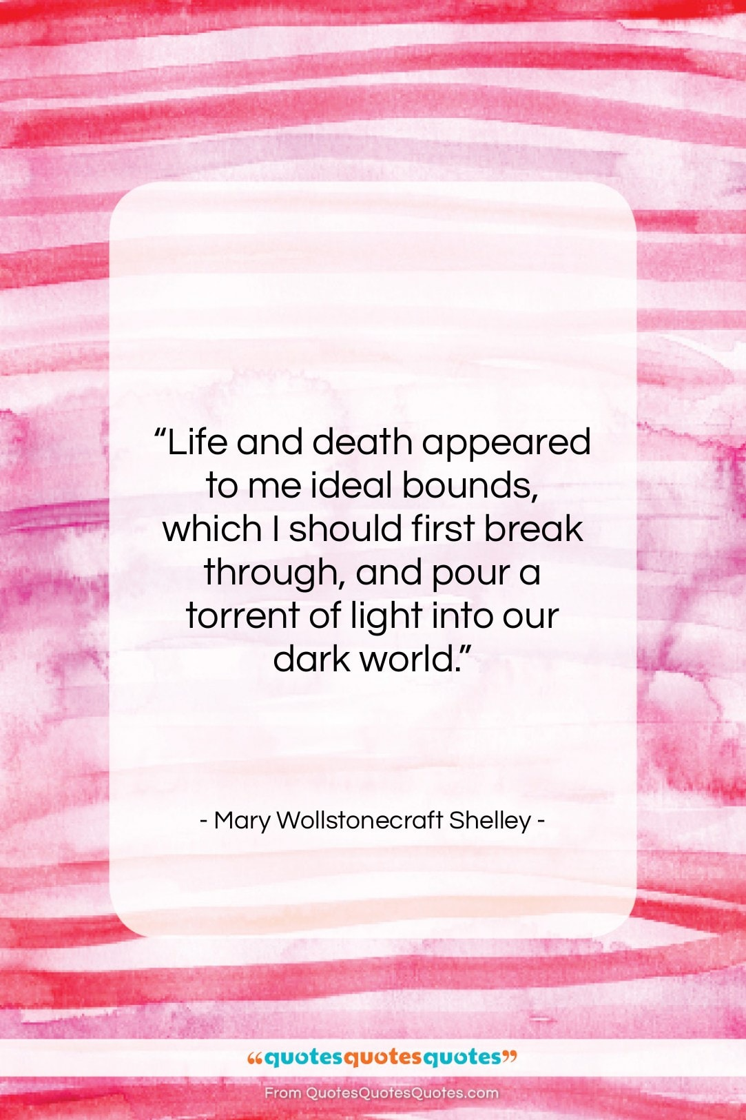 """Mary Wollstonecraft Shelley quote: """"Life and death appeared to me ideal…""""- at QuotesQuotesQuotes.com"""