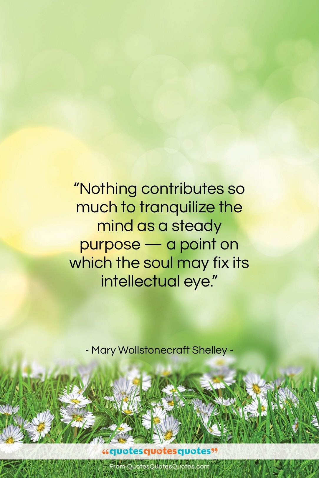 """Mary Wollstonecraft Shelley quote: """"Nothing contributes so much to tranquilize the…""""- at QuotesQuotesQuotes.com"""