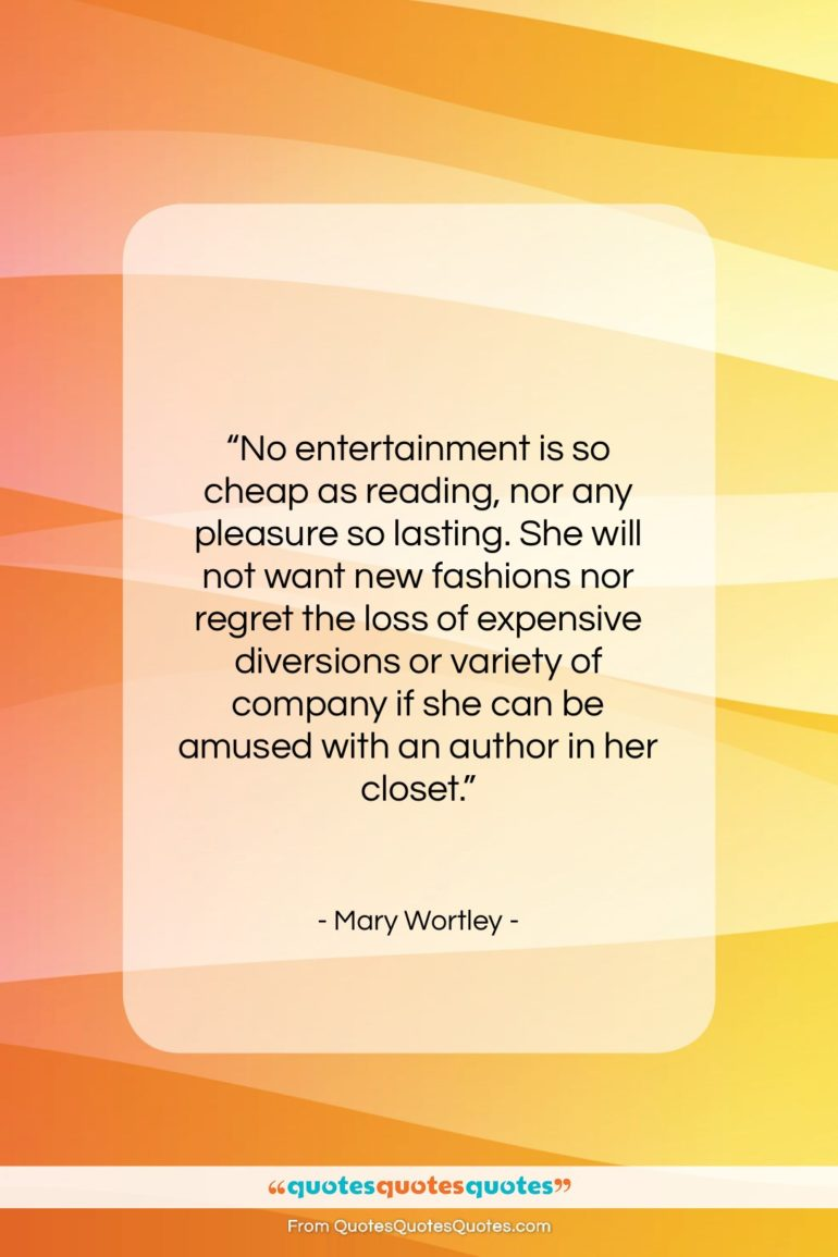 "Mary Wortley quote: ""No entertainment is so cheap as reading…""- at QuotesQuotesQuotes.com"