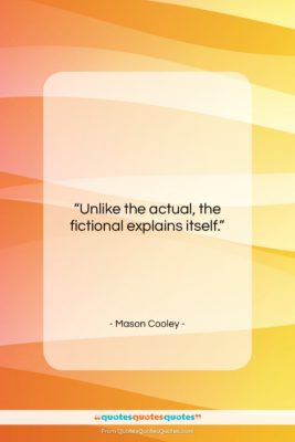 "Mason Cooley quote: ""Unlike the actual, the…""- at QuotesQuotesQuotes.com"