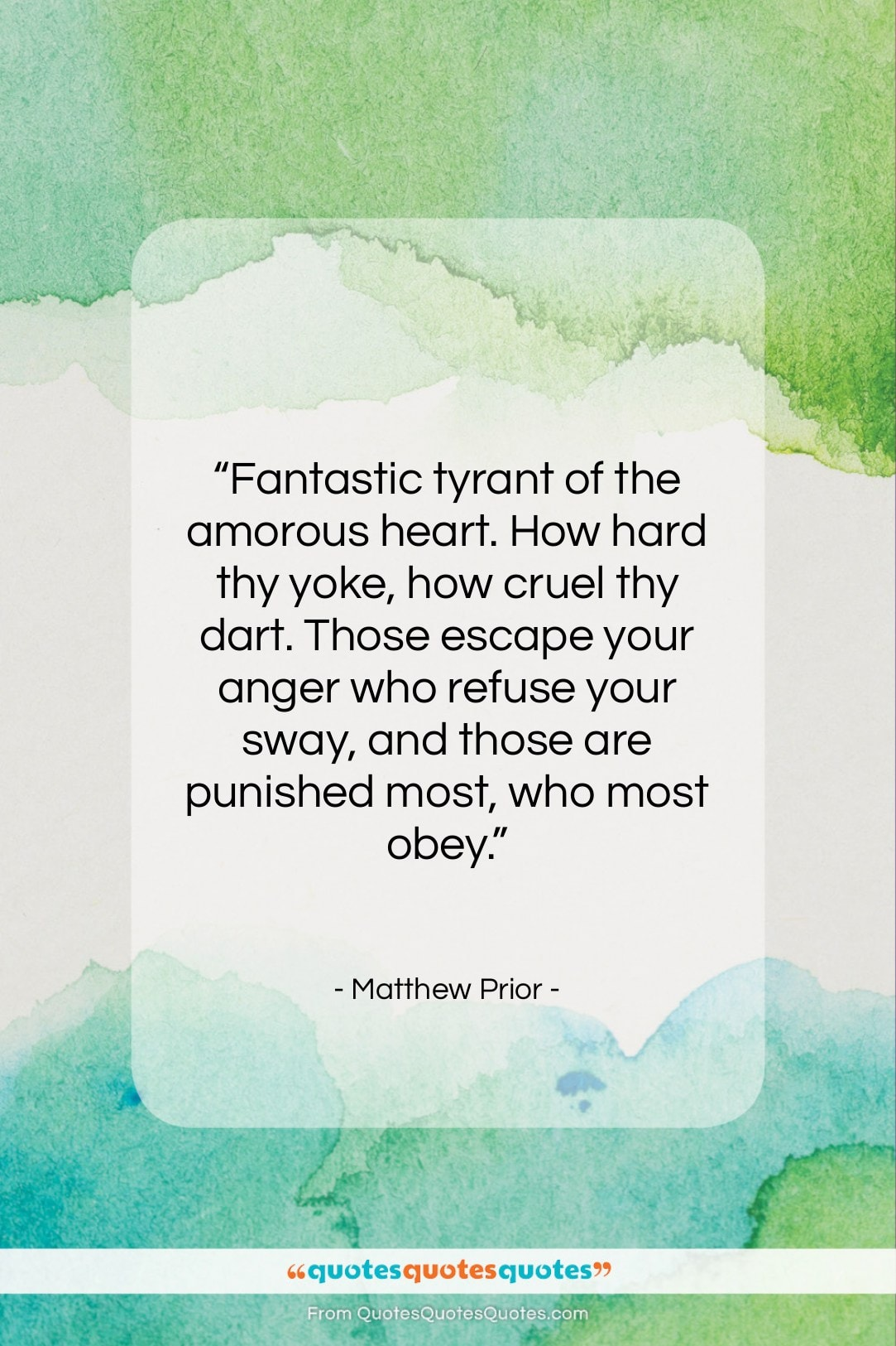 """Matthew Prior quote: """"Fantastic tyrant of the amorous heart. How…""""- at QuotesQuotesQuotes.com"""
