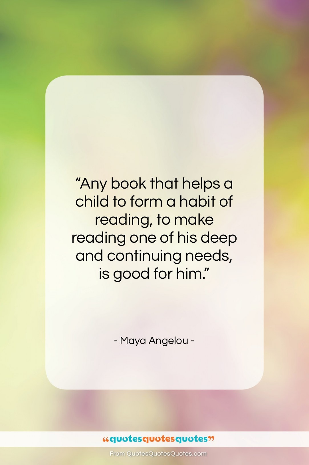 """Maya Angelou quote: """"Any book that helps a child to…""""- at QuotesQuotesQuotes.com"""
