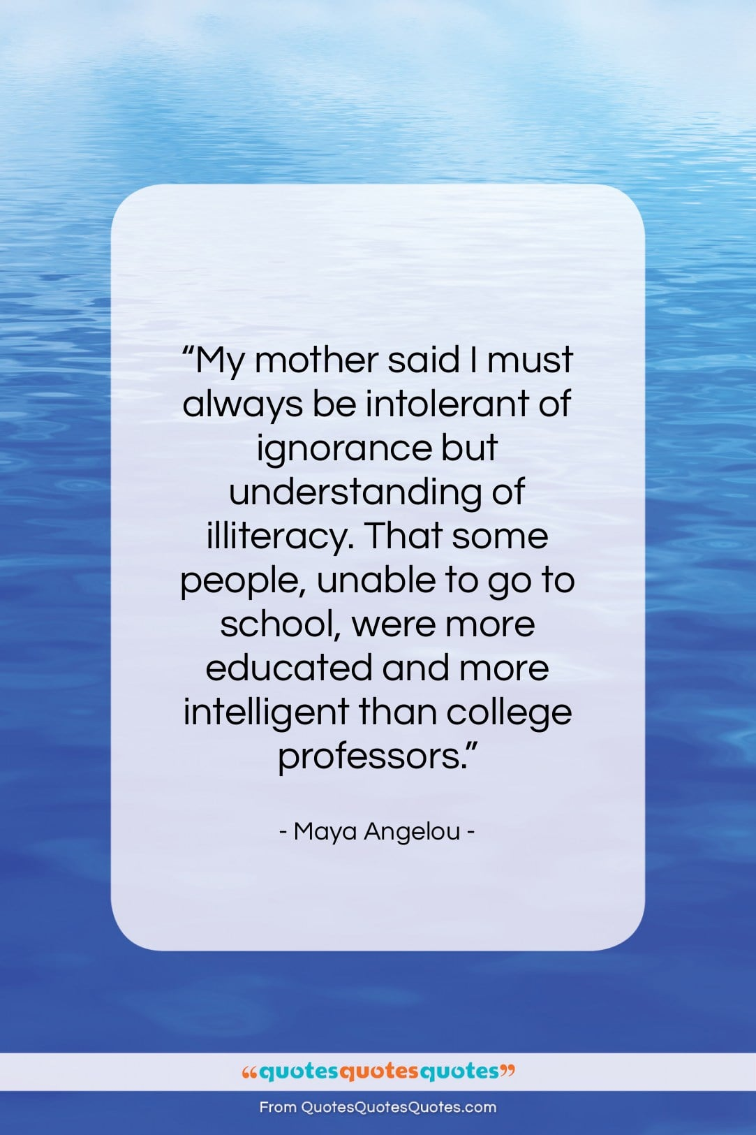 """Maya Angelou quote: """"My mother said I must always be…""""- at QuotesQuotesQuotes.com"""