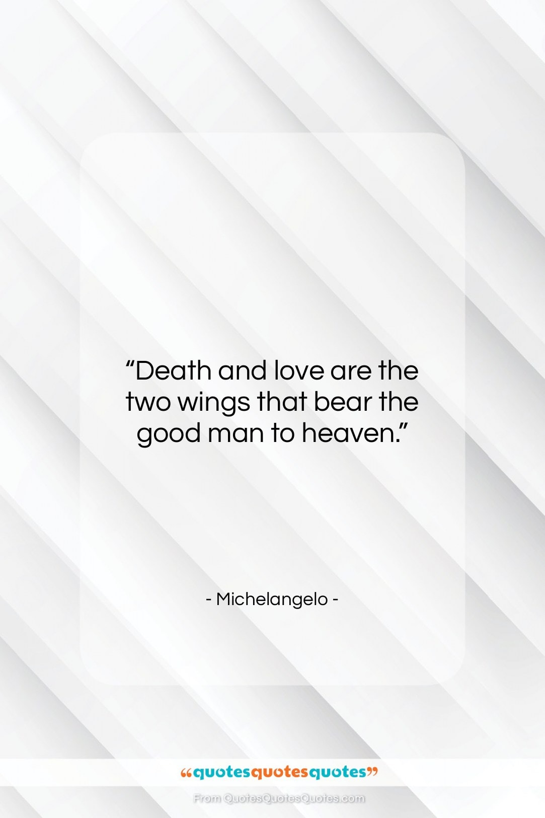 """Michelangelo quote: """"Death and love are the two wings…""""- at QuotesQuotesQuotes.com"""