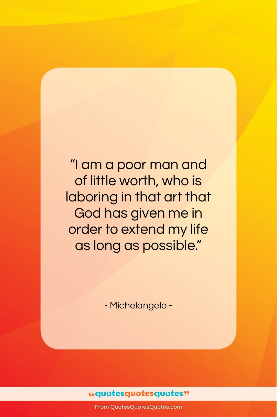 """Michelangelo quote: """"I am a poor man and of…""""- at QuotesQuotesQuotes.com"""