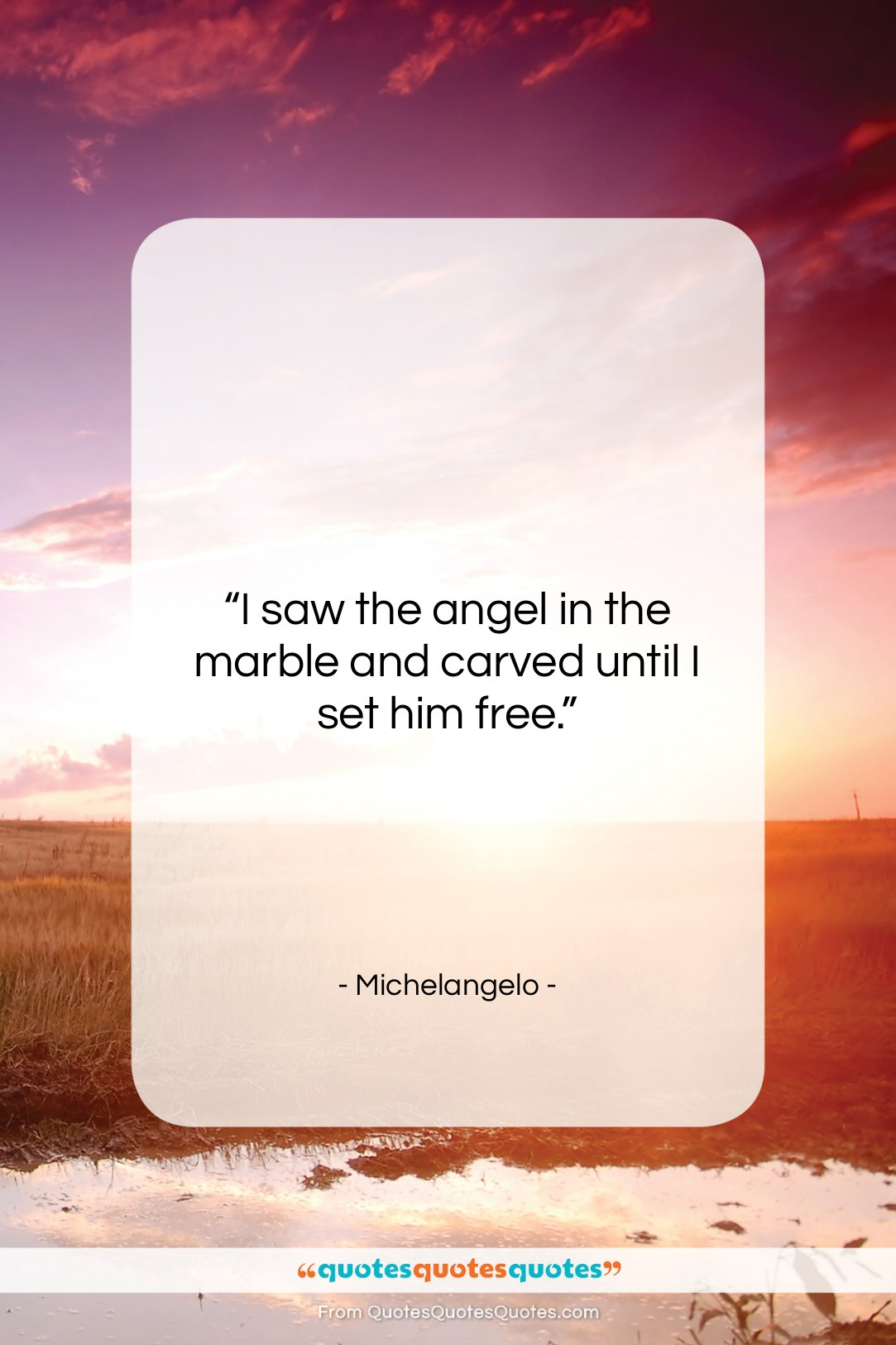 """Michelangelo quote: """"I saw the angel in the marble…""""- at QuotesQuotesQuotes.com"""