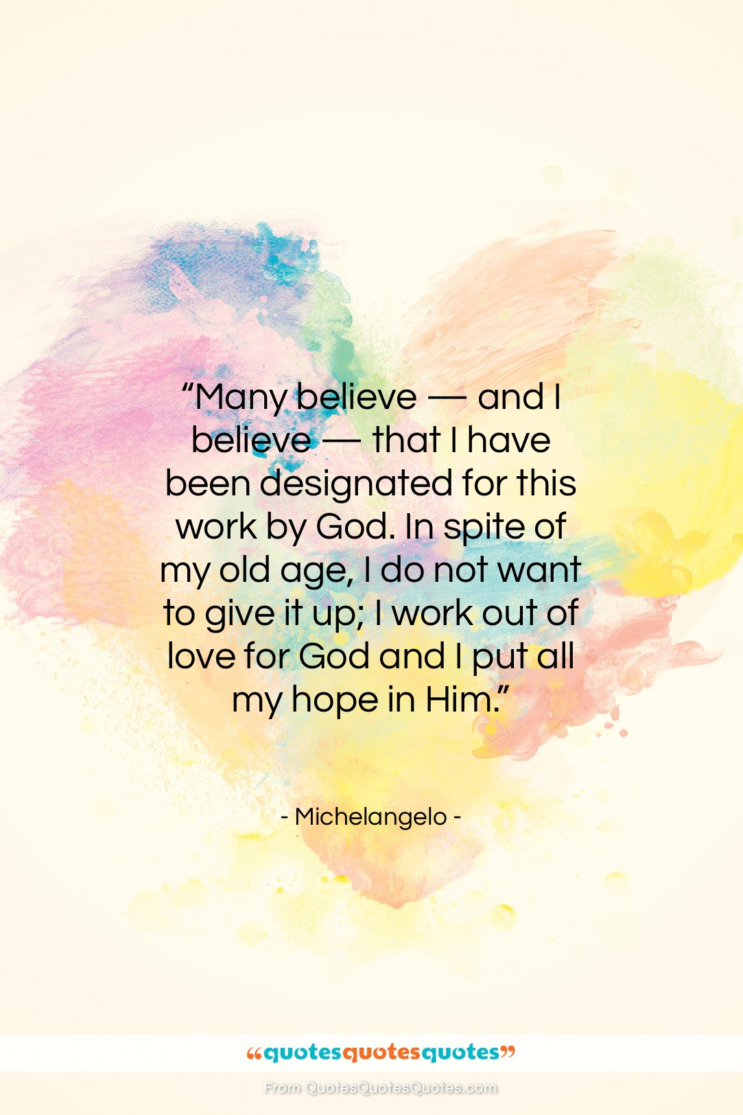"""Michelangelo quote: """"Many believe — and I believe —…""""- at QuotesQuotesQuotes.com"""
