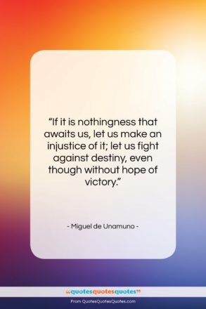 """Miguel de Unamuno quote: """"If it is nothingness that awaits us,…""""- at QuotesQuotesQuotes.com"""