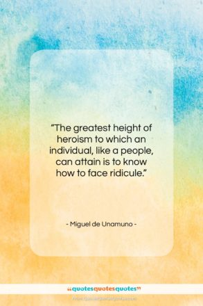 """Miguel de Unamuno quote: """"The greatest height of heroism to which…""""- at QuotesQuotesQuotes.com"""