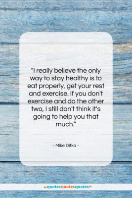 """Mike Ditka quote: """"I really believe the only way to…""""- at QuotesQuotesQuotes.com"""