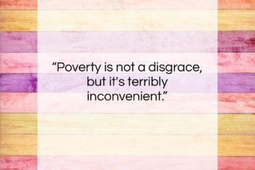 """Milton Berle quote: """"Poverty is not a disgrace, but it's…""""- at QuotesQuotesQuotes.com"""