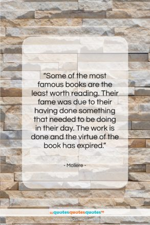 """Moliere quote: """"Some of the most famous books are…""""- at QuotesQuotesQuotes.com"""