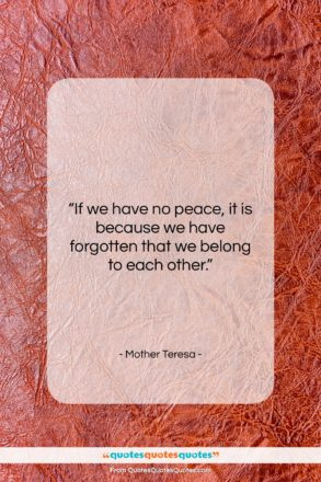 """Mother Teresa quote: """"If we have no peace, it is…""""- at QuotesQuotesQuotes.com"""