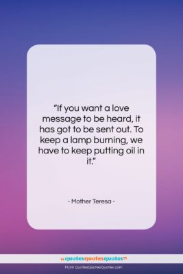 """Mother Teresa quote: """"If you want a love message to…""""- at QuotesQuotesQuotes.com"""