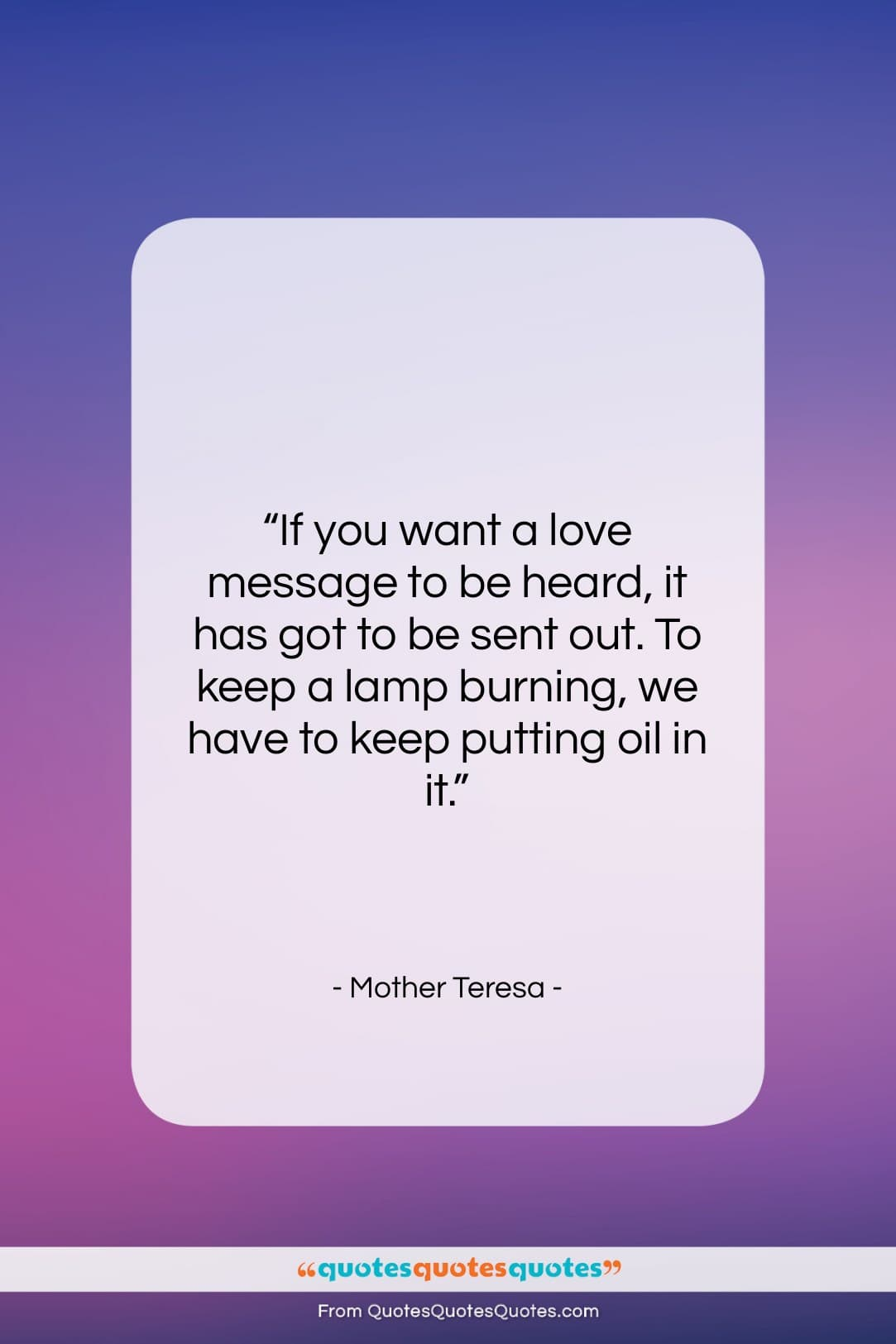 "Mother Teresa quote: ""If you want a love message to…""- at QuotesQuotesQuotes.com"