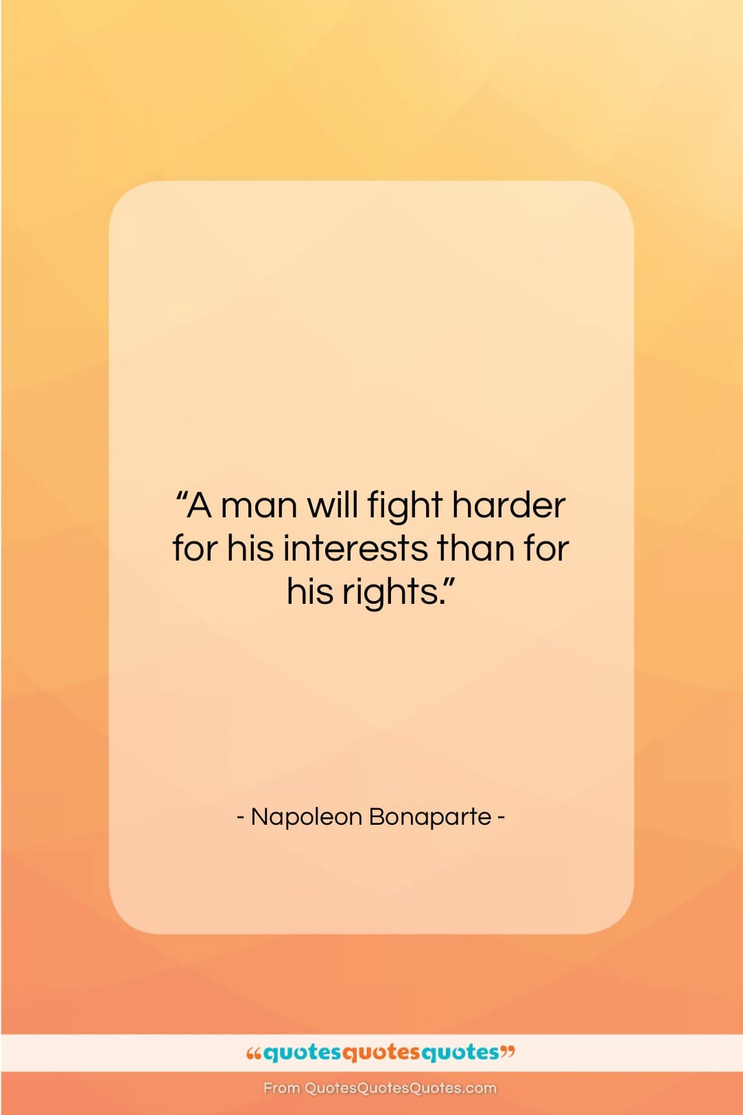 """Napoleon Bonaparte quote: """"A man will fight harder for his…""""- at QuotesQuotesQuotes.com"""