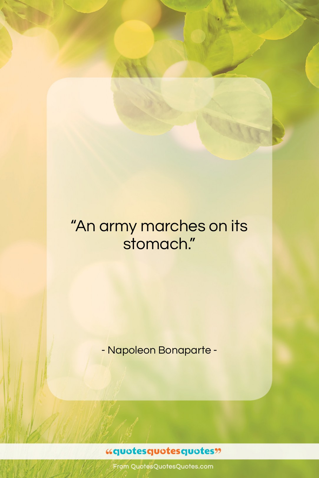 """Napoleon Bonaparte quote: """"An army marches on its stomach….""""- at QuotesQuotesQuotes.com"""