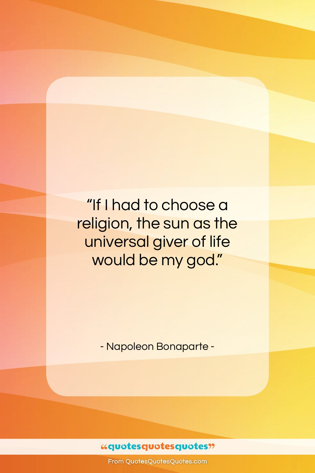 "Napoleon Bonaparte quote: ""If I had to choose a religion,…""- at QuotesQuotesQuotes.com"
